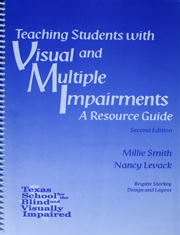 Teaching Students With Visual and Multiple Impairments: A Resource Guide