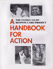 A Handbook for Action: The Family Co-Op Respite Care Project