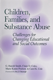 Children, Families and Substance Abuse: Challenges for Changing Educational and Social Outcomes