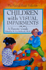 Children with Visual Impairments: A Parents' Guide