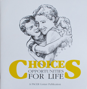Choices: Opportunities for Life