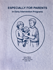 Especially for Parents in Early Intervention Programs