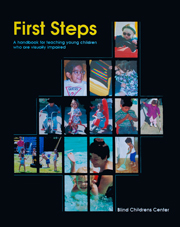 First Steps: A Handbook for Teaching Young Children Who are Visually Impaired
