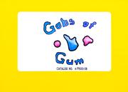 Gobs of Gum