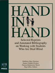 Hand in Hand: Reprints and Annotated Bibliography on Working with Students Who Are Deaf-Blind