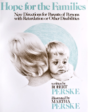 Hope for the Families: New Directions for Parents of Persons with Retardation or Other Disabilities