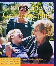In Celebration of Grandparenting: For Grandparents of Children with Visual Impairment