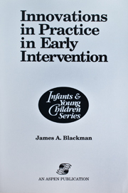 Innovations in Practice in Early Intervention: Infants and Young Children Series