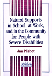 Natural Supports in School, at Work, and in the Community for People With Severe Disabilities