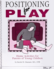 Positioning for Play: Home Activities for Parents of Young Children