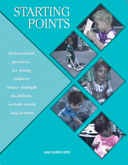 Starting Points: Instructional Practices for Young Children Whose Multiple Disabilities Include Vision Impairment