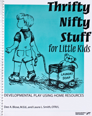 Thrifty Nifty Stuff for Little Kids: Developmental Playing Using Home Resources