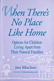 When There's No Place Like Home: Options for Children Living Apart From Their Natural Families