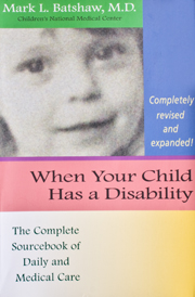 When Your Child Has a Disability: The Complete Sourcebook of Daily and Medical Care