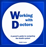 Working With Doctors: A Parent's Guide to Navigating the Health Care System