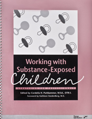 Working With Substance-Exposed Children: Strategies for Professionals