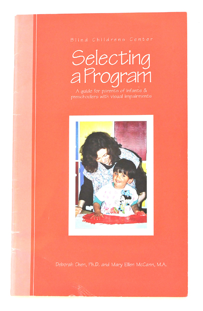 Selecting a Program: A Guide for Parents of Infants & Preschoolers with Visual Impairments